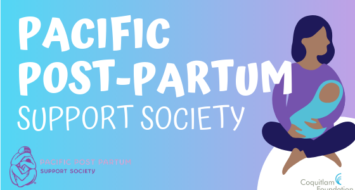 Pacific Post Partum Support Society – A Vital Service For Women and Families